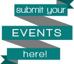 Sumbit Your Events Here!
